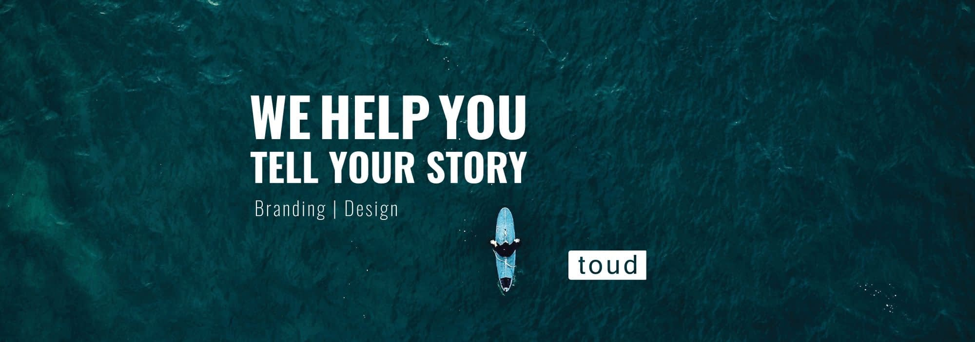We help you tell your story, Toud, design, branding, design